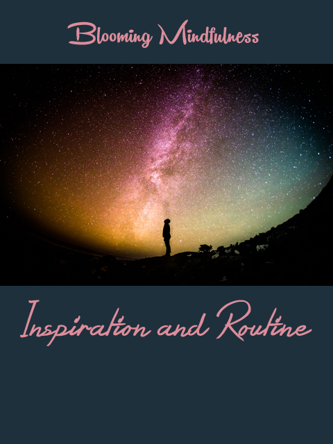 Inspiration and routine