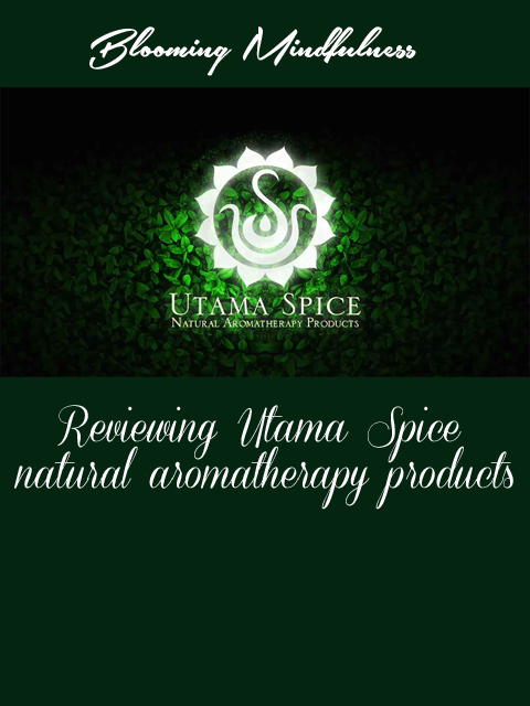 Reviewing Utama Spice natural aromatherapy products