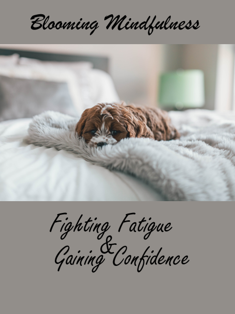 Fighting fatigue and gaining confidence