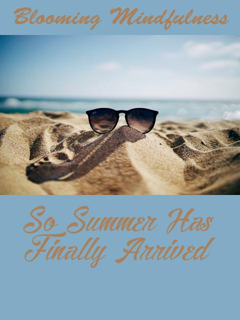 So summer has finally arrived