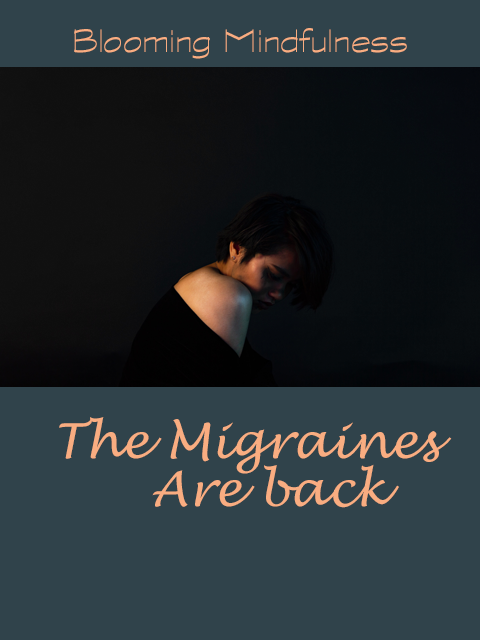 The migraines are back