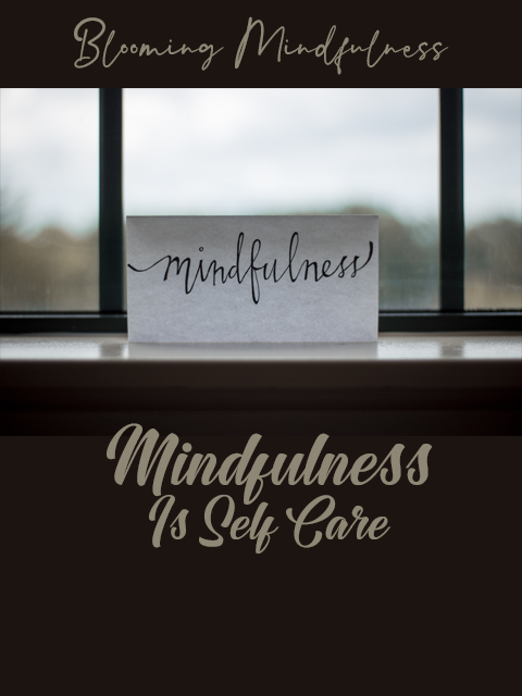 Mindfulness is self care