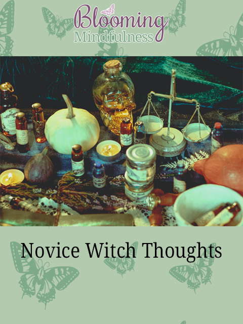 Novice witch thoughts