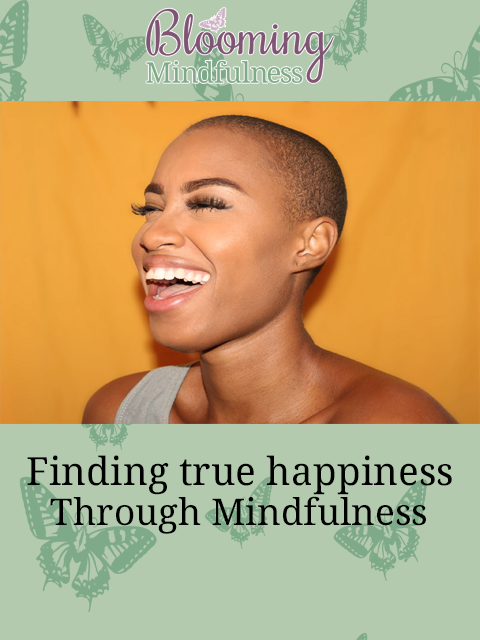 finding true happiness through mindfulness