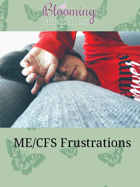 ME/CFS frustrations