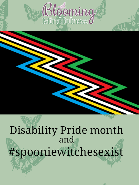 disability pride month and #spooniewitchesexist