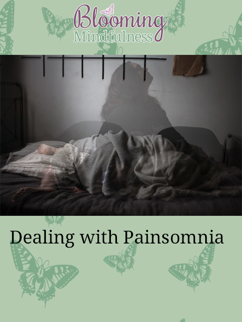 Dealing with painsomnia
